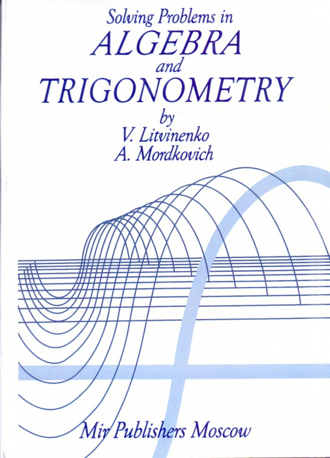 Solving Problems in Algebra and Trigonometry  (MIR MOSCOU)
