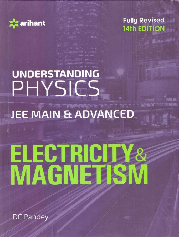 Understanding Physics Jee Main & Advanced - Electricity & Magnetism - 14 Edition