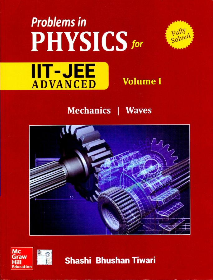 Problems in Physics for IIT JEE Advanced - TIWARI vol 1