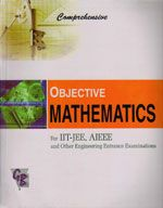 COMPREHENSIVE OBJECTIVE MATHEMATICS FOR IIT-JEE, AIEEE AND OTHER ENGINEERING ENTRANCE EXAMINATIONS - KULBHUSHAN PARKASH,  P.N.GUPTA