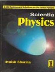 SCIENTIA PHYSICS VOL 1 - (2500 Problems & Solutions) AVNISH SHARMA
