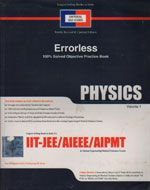 UNIVERSAL SELF SCORER ERRORLESS PHYSICS - VOL 1 - 100% SOLVED OBJECTIVE PRACTICE BOOK FOR IIT JEE/AIEEE/AIPMT (850 páginas !!!!)