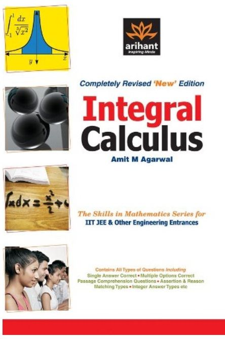 (ARIHANT)  INTEGRAL  CALCULUS  FOR IIT JEE - AMIT. M. AGARWAL