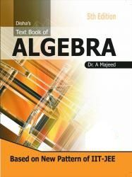 TEXT BOOK OF ALGEBRA  FOR IIT JEE  - A. MAJEED